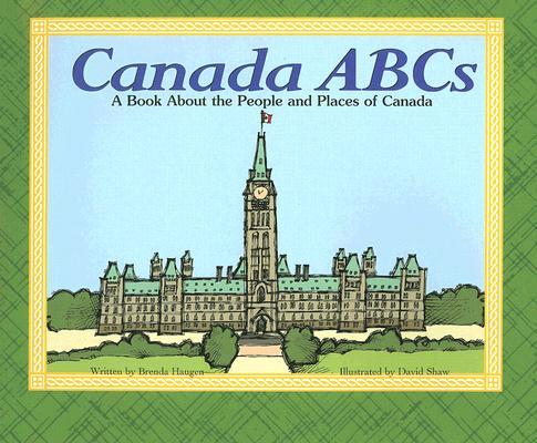 Canada Abcs By Haugen, Brenda/ Shaw, David (ILT)